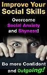 Improve Your Social Skills: Overcome...