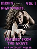 Flashes From The Grave (Jezri's Nightmares)  Amazon.Com Rank: # 842,865  Click here to learn more or buy it now!