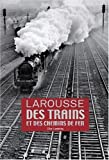 echange, troc Clive Lamming, Daniel Brun, Pierre Cerisier, Alain Gernigon - Larousse des trains et des chemins de fer
