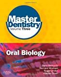 img - for Master Dentistry Volume 3 Oral Biology: Oral Anatomy, Histology, Physiology and Biochemistry, 1e book / textbook / text book