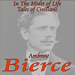 In the Midst of Life: Tales of Civilians | [Ambrose Bierce]