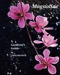 Magnolias: A Gardener's Guide