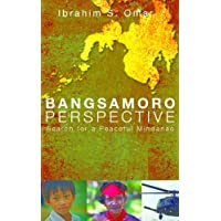 The Bangsamoro Perspective: Search For A Peaceful Mindanao