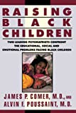 Raising Black Children: Two Leading Psychiatrists Confront the Educational, Social and Emotional Problems Facing Black Children (Plume) (0452268397) by Comer, James P.