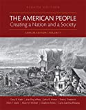 img - for The American People: Creating a Nation and a Society: Concise Edition, Volume 1 (8th Edition) book / textbook / text book