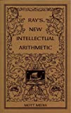 img - for Ray's New Intellectual Arithmetic book / textbook / text book