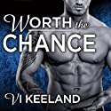 Worth the Chance: MMA Fighter, Book 2 Audiobook by Vi Keeland Narrated by Tatiana Sokolov, Todd Haberkorn