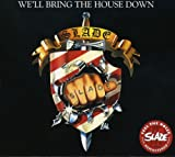 We'll Bring the House Down