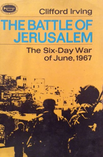The Battle Of Jerusalem - A Short History Of The Six-Day War: June 1967