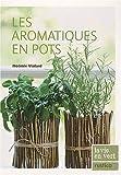 echange, troc Noémie Vialard - Les aromatiques en pots