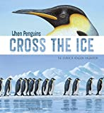 img - for When Penguins Cross the Ice: The Emperor Penguin Migration (Extraordinary Migrations) book / textbook / text book