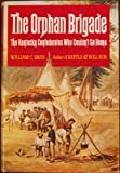 The Orphan Brigade:  The Kentucky Confederates Who Couldn't Go Home (0385148933) by Davis, William C