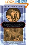 I Married Adventure: The Lives of Mar...