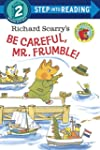Richard Scarry's Be Careful, Mr. Frum...