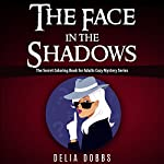 The Face in the Shadows | Delia Dobbs