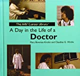 img - for A Day in the Life of a Doctor (Kids' Career Library) book / textbook / text book