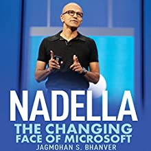 Nadella: The Changing Face of Microsoft Audiobook by Jagmohan S. Bhanver Narrated by Homer Tidawala