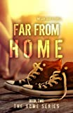 Far From Home (The Home Series: Book Two)