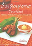 img - for Singapore Cooking: Fabulous Recipes from Asia's Food Capital book / textbook / text book