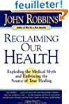 Reclaiming Our Health: Exploding the...