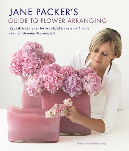 Jane Packer's Guide to Flower Arranging: Easy Techniques for Fabulous Flower Arranging