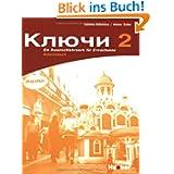 Kljutschi 2: Ein Russischlehrwerk für Erwachsene / Arbeitsbuch