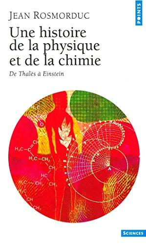 une-histoire-de-la-physique-et-de-la-chimie-de-th-de-thales-a-einstein