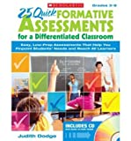 25 Quick Formative Assessments for a Differentiated Classroom, Grades 3-8: Easy, Low-Prep Assessments That Help You Pinpoint Students Needs and Reach All Learners (Mixed media product) - Common