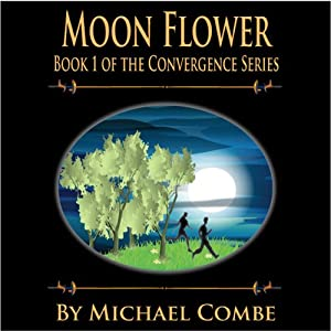 Moon Flower: Convergence, Book 1 | [MIchael Combe]