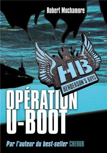 Henderson's boys (4) : Opération U-Boot