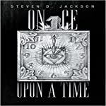 Once upon a Time | Steven D. Jackson