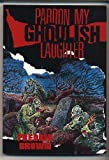 Pardon My Ghoulish Laughter (Fredric Brown in the Detective Pulps, Vol. 7) (0960998667) by Brown, Fredric