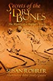 Read Secrets of the Dry Bones: Ezekiel 37:1-14 - The Mystery of a Prophet's Vision (Illuminated Bible Study Guides Series) on-line