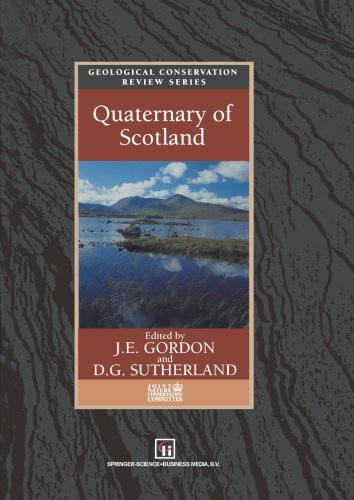 Quaternary of Scotland (Geological Conservation Review Series)