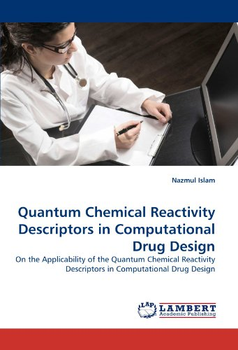 Quantum Chemical Reactivity Descriptors in Computational Drug Design: On the Applicability of the Quantum Chemical React