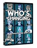 Who's Changing - An Adventure In Time With Fans [DVD]