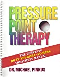 img - for Pressure Point Therapy: The Complete Do-It-Yourself (At Home Treatment Manual) book / textbook / text book