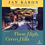 These High, Green Hills: The Mitford Years, Book 3 (       UNABRIDGED) by Jan Karon Narrated by John McDonough