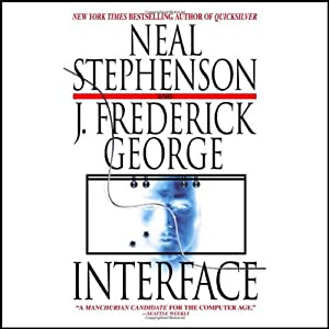 Interface | [Neal Stephenson, J. Frederick George]