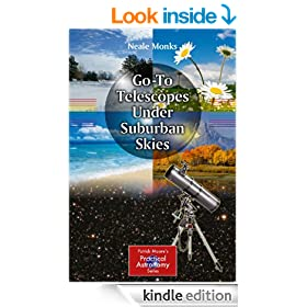 Go-To Telescopes Under Suburban Skies (The Patrick Moore Practical Astronomy Series)