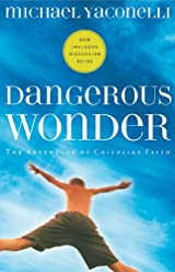 Dangerous Wonder, The Adventure of Childlike Faith