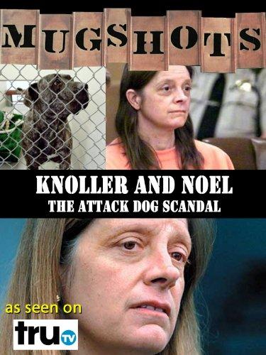 Mugshots: Knoller and Noel - The Attack Dog Scandal