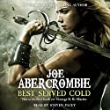 Best Served Cold | Livre audio Auteur(s) : Joe Abercrombie Narrateur(s) : Steven Pacey