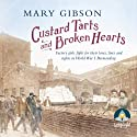 Custard Tarts and Broken Hearts (       UNABRIDGED) by Mary Gibson Narrated by Anne Dover