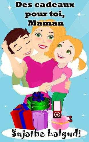 Couverture du livre Des cadeaux pour toi, Maman - un livre illustré pour les enfants sur la fête des mères