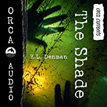 The Shade: Orca Currents Audiobook by K. L. Denman Narrated by Arielle Lipshaw