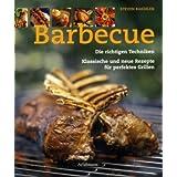 """Barbecue: Die richtigen Technikenvon """"Steven Raichlen"""""""