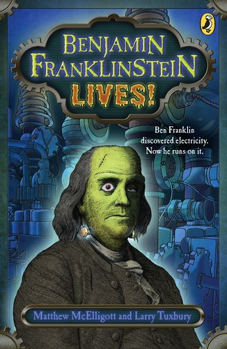 Benjamin Franklinstein Lives!, Larry David Tuxbury, Matthew McElligott