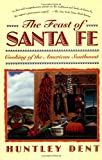 img - for The Feast of Santa Fe: Cooking of the American Southwest book / textbook / text book