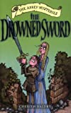 img - for The Drowned Sword (Abbey Mysteries) book / textbook / text book